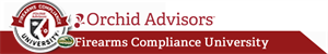 The Firearms Compliance University provided By Orchid Advisors